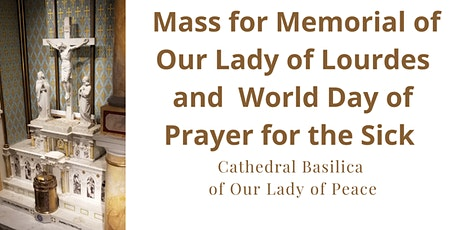 Mass for Memorial of Our Lady of Lourdes & World Day of Prayer for the Sick tickets