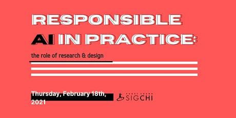 Responsible AI in Practice: the Role of Research and Design tickets