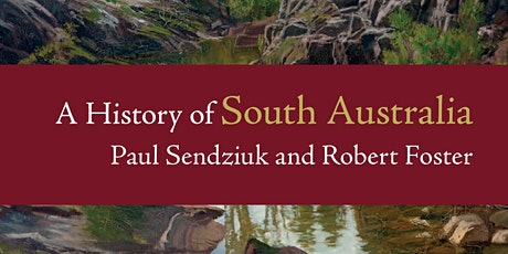 SA History Festival- A History of South Australia (Talk) tickets