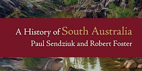 SA History Festival- A History of South Australia (Talk) tickets