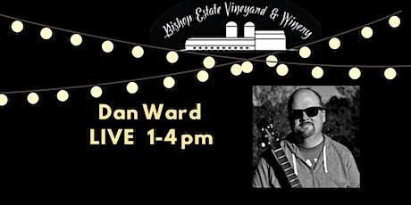 Dan Ward Live at Bishop Estate Vineyard and Winery tickets