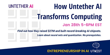 UTMIST Entrepreneurship in AI: How Untether Transforms AI Computing tickets