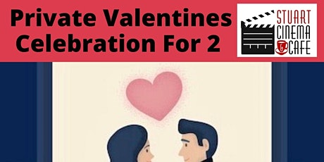 Private Valentines Celebration For 2 tickets
