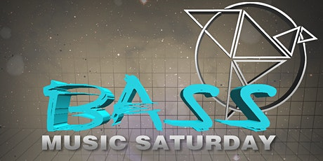 BASS MUSIC SATURDAY. tickets