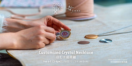 Customized Crystal Necklace by Emmesphere 自訂水晶頸鏈 tickets