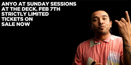 IMPORTANT - WEEK 9 - ANYO @ Sunday Sessions The Deck (Strictly 21+ Only) tickets