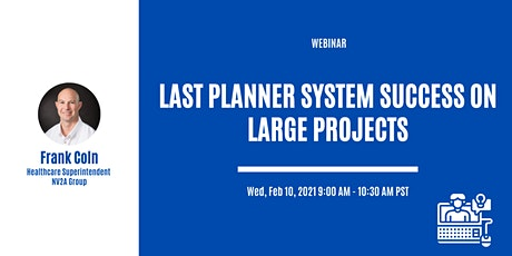 Last Planner System Success on Large Projects tickets