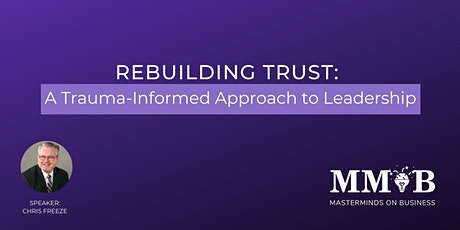 Rebuilding Trust: A Trauma-informed Approach to Leadership tickets