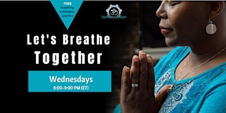 Let's Breathe & Meditate TOGETHER- Wednesdays biljetter