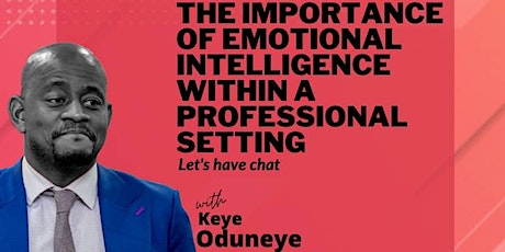 The importance of Emotional Intelligence within a professional setting. tickets