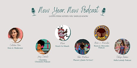 New Year, New Podcast: Latinx Podcasters you should know! tickets