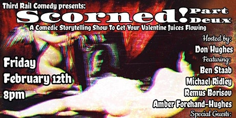 Scorned Part Deux - A Comedic Valentine Storytelling Show tickets