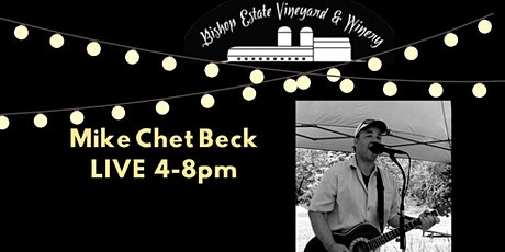 Mike Chet Beck Live at Bishop Estate Vineyard and Winery tickets