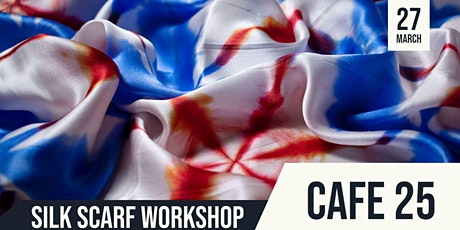 Silk Painting |Make your own Silk Scarf |  Cafe 25 tickets