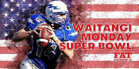 Fat Eddies Waitangi Monday Super Bowl! tickets
