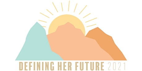 Defining Her Future: Developing Young Professionals Conference 2021 Tickets