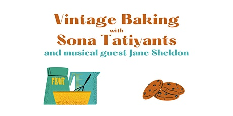 Vintage Baking with Sona Tatiyants tickets