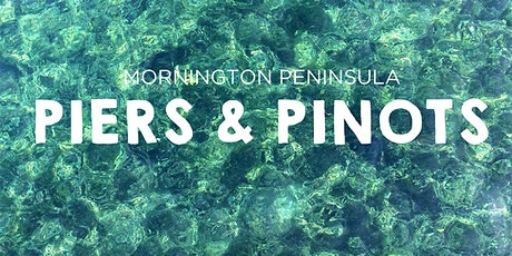 Mornington Peninsula Piers & Pinots tickets