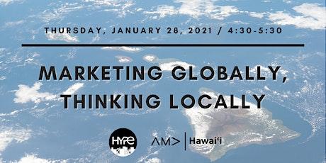 Marketing Globally, Thinking Locally tickets