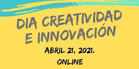 DIA DE LA CREATIVIDAD E INNOVACIÓN 2021 entradas