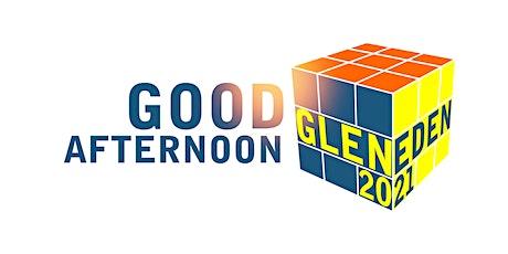 Good Afternoon Glen Eden 2021 tickets