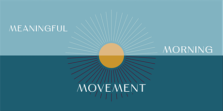 Meaningful Morning Movement TUE tickets