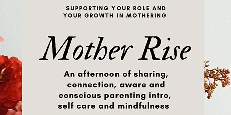 Mother Rise - mother's circle, conscious parenting, self care & meditation tickets