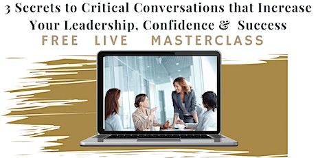Women in Leadership: 3 Secrets to Critical Conversations  -Speak & be heard tickets