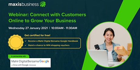 FREE Webinar: Connect with Customers Online to Grow Your Business tickets