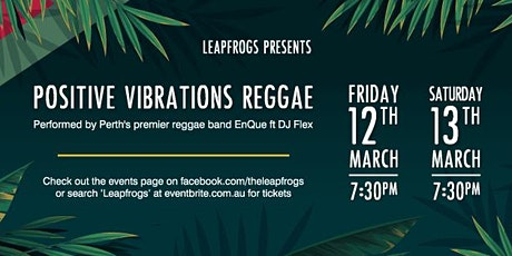Leapfrogs Presents Positive Vibrations Reggae tickets