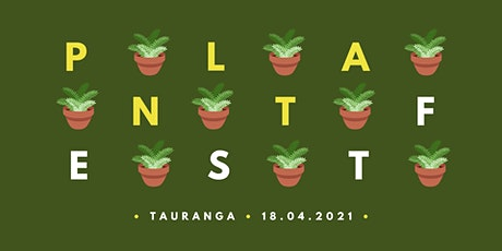 Tauranga Plant Fest 2.0 (2.0) tickets
