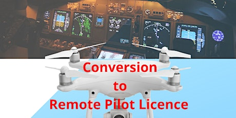 Conversion PPL, CPL, ATPL to  Remote Pilot Licence (RePL) tickets