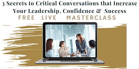 3 Secrets to Critical Conversations  -Speak & be heard Women in Leadership tickets