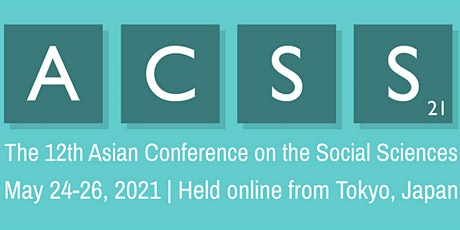 The 12th Asian Conference on the Social Sciences (ACSS2021) biglietti
