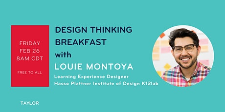 February Design Thinking Breakfast with Louie Montoya tickets