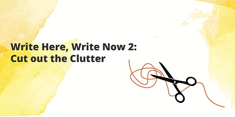 Write Here, Write Now 2: Cut out the Clutter tickets