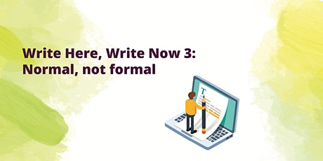 Write Here, Write Now 3: Normal, not formal tickets