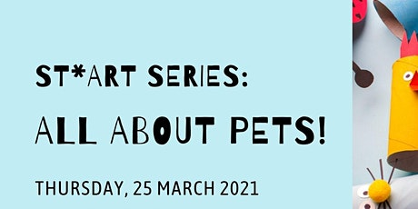 All About Pets!   ST*ART Series tickets