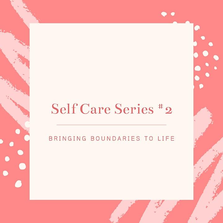 Self Care Workshop Series  # 2 -  Bringing Boundaries to Life image