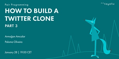 Pair programming session: How to build a Twitter clone - Part 3 tickets