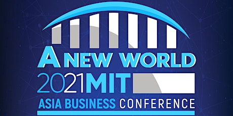 [VIRTUAL] MIT Sloan Asia Business Conference 2021 tickets
