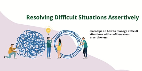 Resolving Difficult Situations Assertively tickets