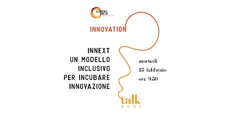 InNExT: un modello inclusivo per incubare innovazione biglietti