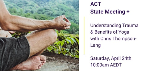"ACT State Meeting + ""Understanding Trauma + Benefits of Yoga"" Workshop tickets"