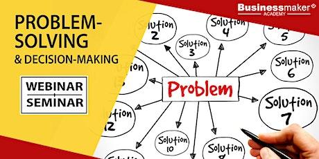 Live Webinar: Problem-Solving & Decision-Making tickets