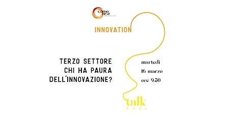 Terzo settore: chi ha paura dell'innovazione? biglietti