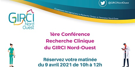 1ère Conférence Recherche Clinique du GIRCI Nord-Ouest billets