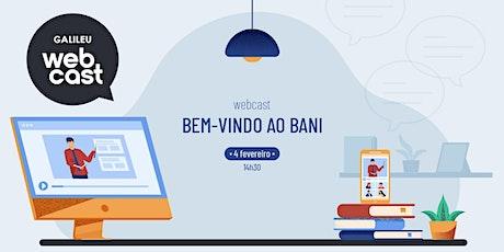 Webcast GALILEU: Bem-vindo ao BANI biglietti