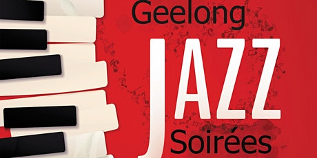 Geelong Jazz Soirees Summer Series (online only) tickets