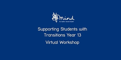 Supporting Students with Transitions Yr 13 Workshop For Staff tickets